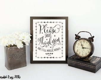 Please and Thank you are still magic words, instant download, Wall art, printable, positive quote,manners, chickenscratchpress, children