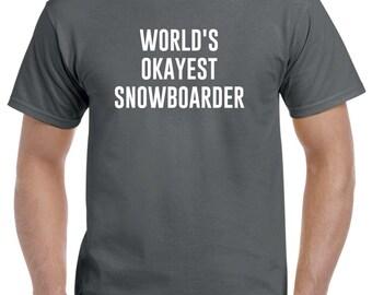 Snowboarder Shirt-World's Okayest Snowboarder Gift Snowboarding