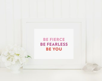 Be Fierce Be Fearless Be You Red Pink Purple Inspirational Quote Art Print Nursery Baby Love Home Decor Office Decor