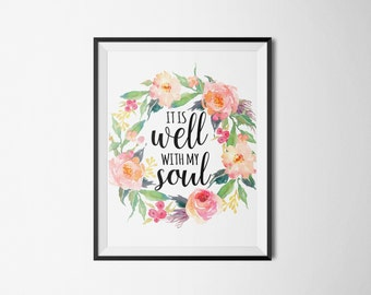 Printable verses, Wall art, It is well with my soul, Bible verse, Floral wreath quote, Christian print art, Soul poster, Printable poster