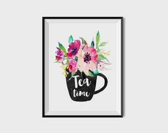 Printable poster, Instant download, Motivation quote, Wall art, Tea time, Floral art, Tea poster, Printable art, Kitchen poster, Tea poster
