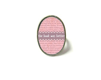 Pink The Book was Better Book Ring, Quote Jewelry, Book Page Jewelry Bookworm Ring, Nerdy Book Jewelry Book Page Ring, Book Lover Jewelry