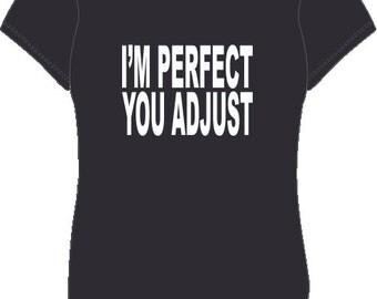 I'm Perfect You Adjust (#21)