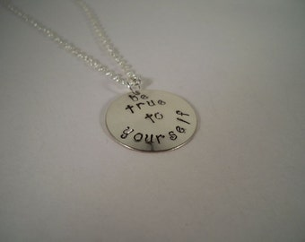Be True to Yourself, Hand Stamped Silver Necklace, Inspirational Necklace