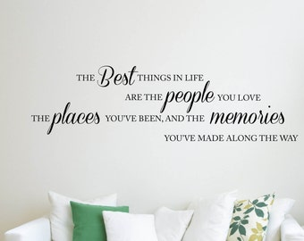Vinyl Wall Word Decal - The Best Things in Life are the People You Love, the Places you've been and the Memories you've made along the way