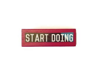START DOING | Fridge Magnet | PINK | Motivational | Home Decor | Office Magnet | Recycled Gift |  For Him | For Her |