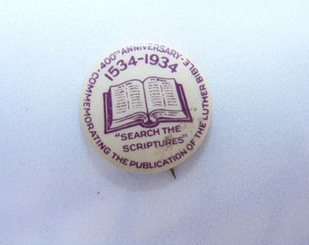1934 Vintage Search the Scriptures 400 Year Anniversary Luther Bible Pinback, Whitehead & Hoag Button, 1534-1934 Commemorating Publication