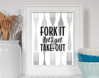 Kitchen Print, Fork It Let's Get Take Out, Kitchen Art, Funny Kitchen Quote, Housewarming Gift, Apartment Print, Kitchen Humor, Home Decor