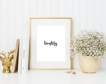 Simplify | Quote Print | 8x10 Black & White Art Print | Customizable Quote Print