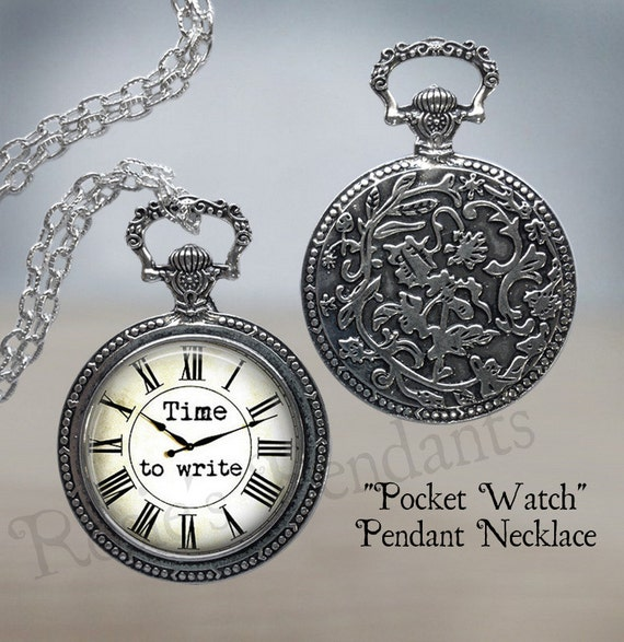 Time to Write Pocket Watch Pendant - Gift for Writer - Love to Write - Writing Jewelry - Journalist - Journalism - Teacher Jewelry