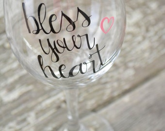 Bless Your Heart Wine Glass - 20 oz gift