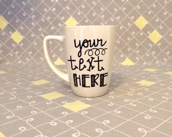 Custom Quote Mug. Personalized Coffee Mug.