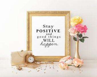 PRINTABLE Quote Life Inspirational Stay Positive, Printable Wall Decor, Wall Art Quotes, Quote Print,  Motivational Quote
