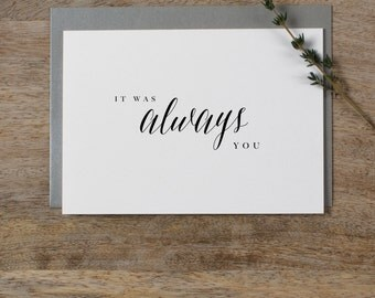 It Was Always You, Wedding Card to Bride or Groom, Wedding Day Card, Wedding Cards, Wedding Stationery, To My Groom Card, Bride Card, K7