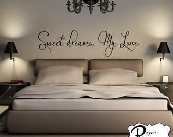Bedroom Decal -Sweet Dreams, My Love #3 Vinyl Bedroom Wall Decal - Bedroom Decor- Sweet Dreams Decal- Sweet Dreams Wall Decal- Bedroom Decal