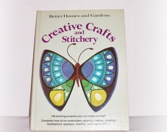 Creative Crafts And Stitchery Book Better Homes And Gardens How-To Embroidery Needlepoint Applique Macrame And More Vintage Book