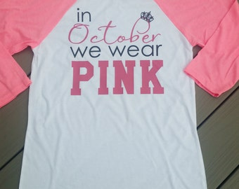In October We Wear Pink - Breast Cancer Awareness Shirt - October Shirt - We Wear Pink - Pink Shirt