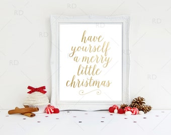Have yourself a merry little christmas printable with gold letters / Holiday art / Christmas lyric printable / Christmas art / Xmas Print