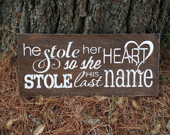He Stole Her Heart So She Stole His Last Name Wooden Wedding Sign, Rustic Wedding Decor, Wedding Photo Prop, Romantic Sign,