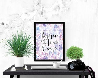 Bible verse print. Rejoice in the Lord Always. Philippians 4:4. Instant download printable. Christian wall art. Home decor. Flower artwork.