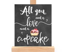 Printable Cupcake sign Dessert Table sign Chalkboard Wedding sign All you need is love and a cupcake Party cake sign Cake table sign print