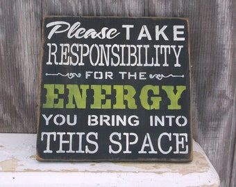 Please Take Responsibility For The Energy You Bring Into This Space Primitive Rustic Wooden Sign Yoga Sign