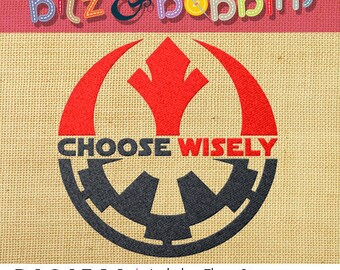 Star Wars Choose Wisely - Digital Embroidery Design