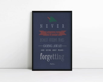Never say goodbye, Peter Pan, J M Barrie, Literature, Quote, Typography print, Kids Room, Nursery