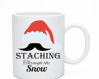 Staching through the snow, Christmas Mug, Funny Christmas Mug, Holiday Mug, Merry Christmas, Ugly Christmas, Santa Clause Hat, Mustache Mug