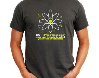 If Parkour Were Easy, It Would Be Called Quantum Mechanics T-Shirt