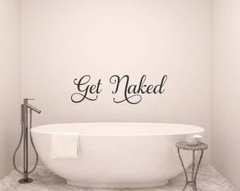 Get Naked Decal Bathroom Decal Vinyl Decal Get Naked Vinyl Bathtub Decals Shower Decals Bathroom Home Decor Master Bathroom Decal