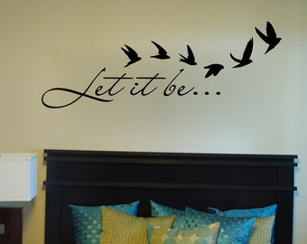 Let it be... - Wall Decals - Wall Decal - Wall Vinyl - Bedroom wall vinyl - Wall Vinyl Sayings - bird silhouette