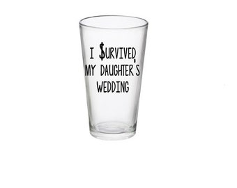 I Survived my daughter's wedding, Father of the Bride gift, Father of the Bride pub glass, Beer mug