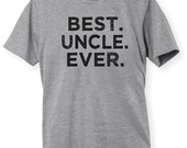 Best Uncle Ever Shirt Funny Shirt Tee Men Present Fathers Day World's Best Godfather New Uncle Brother Birthday Awesome Christmas Gift Idea