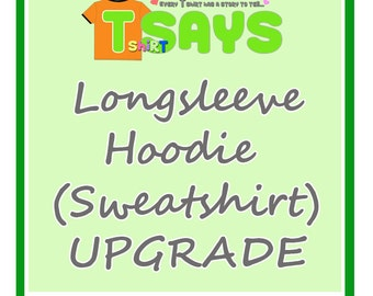 LongSleeve & Hoodie Upgrade