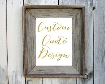 Custom Quote Print, Calligraphy Print, Custom Digital Print, Typography, Personalized Print, Printable, DIGITAL DOWNLOAD