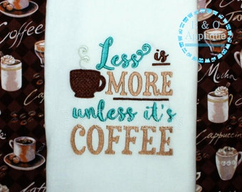 Coffee Embroidery Design - Less is More Unless It's Coffee Embroidery Design - Coffee Design - Coffee Saying Embroidery Design
