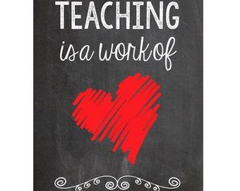 Digital Download//Teacher Printable//Teacher Gift//Teaching is a Work of Heart// Classroom Decor - 001