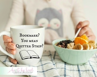Bookmark? You Mean Quitter Strip Mug- Mug for Writer- Gift for Book Lover- Bookmark