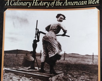 Home on the Range A Culinary History of the American West by Cathy Luchetti
