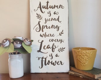 Autumn is a Second Spring, Rustic Wood Sgn