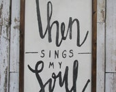 Then Sings My Soul Wood sign. Scripture signs. Rustic wooden signs. Rustic signs. Gallery wall decor. Gift for her. Farmhouse decor.
