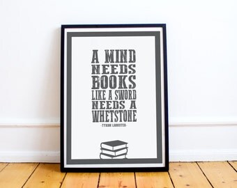 Tyrion Lannister Quote Print - Mind Needs Books - Game of Thrones - Typography - Wall Art Print - Game of Thrones Quotes - Typography Quotes