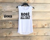 Rose all day Ladies Muscle tank   Ultra soft Ladies Muscle Tank bachelorette shirt C005