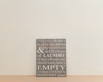 Laundry Sign - Today I will be thankful for Laundry...Profoundly Missed 16x20 Laundry Room Wood Sign (Grey/White)