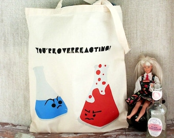 Hand screenprinted Cotton Tote Bag - 'You're OVERREACTING' - The Pun Collection
