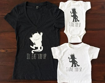 I'll Eat You Up I Love You So. Wild Things. Wild Things Mommy Baby Combo. Wild Things Crown. Wild Things Baby. Wild Things Shirt.