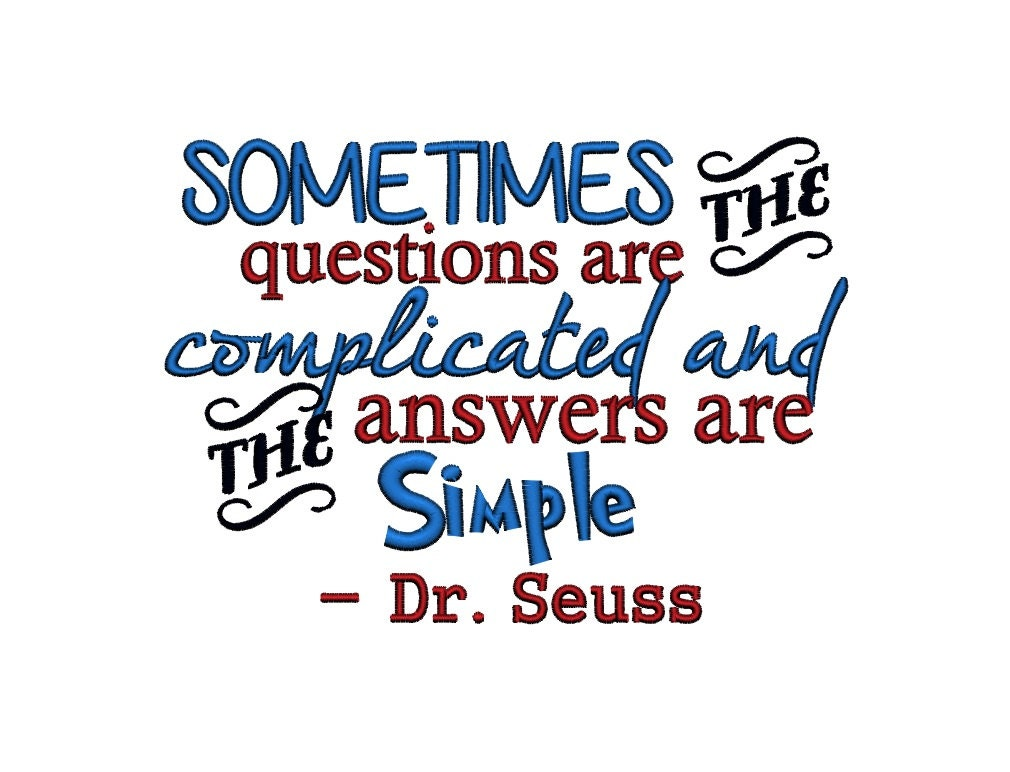 Dr seuss sometimes the questions are complicated and