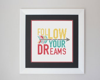 Cross Stitch Pattern, Modern Cross Stitch Pattern, Quote Cross Stitch - Follow Your Dreams Cross Stitch Pattern - PDF -Instant Download