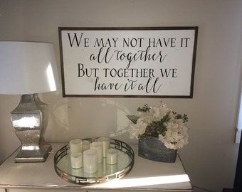 Framed wood sign We may not have it all together but together we have it all distressed 18x34
